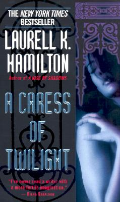 A Caress of Twilight By Hamilton, Laurell K.